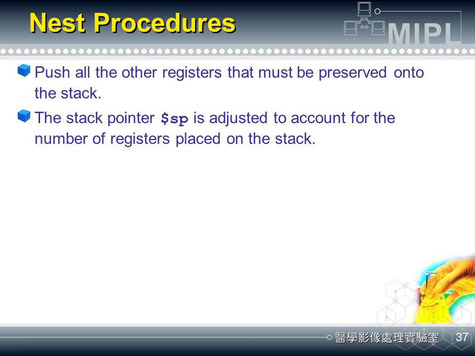 Nest Procedures Push all the other registers that must be preserved onto the stack.