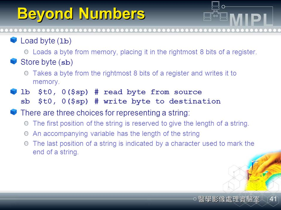 Beyond Numbers Load byte (lb) Store byte (sb)