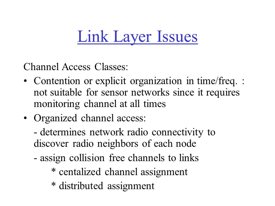 Link Layer Issues Channel Access Classes: