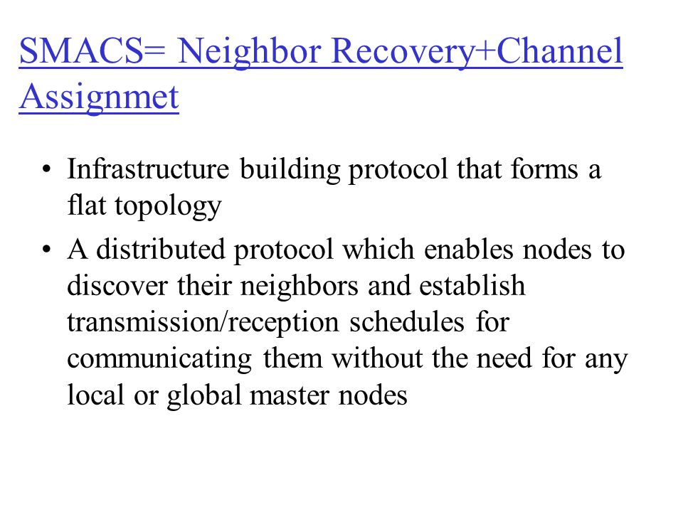 SMACS= Neighbor Recovery+Channel Assignmet
