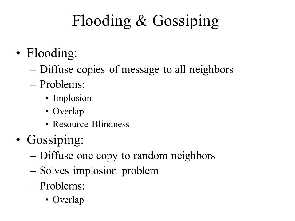 Flooding & Gossiping Flooding: Gossiping: