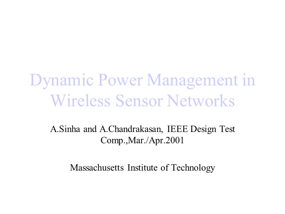 Dynamic Power Management in Wireless Sensor Networks