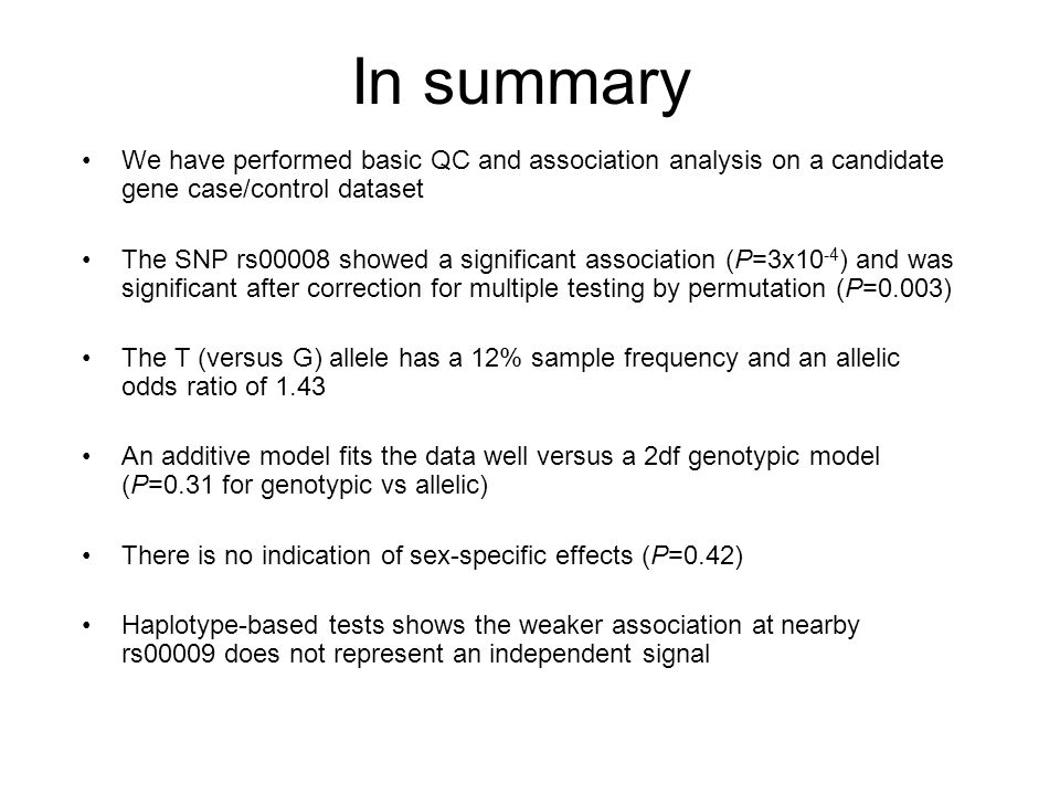 In summary We have performed basic QC and association analysis on a candidate gene case/control dataset.