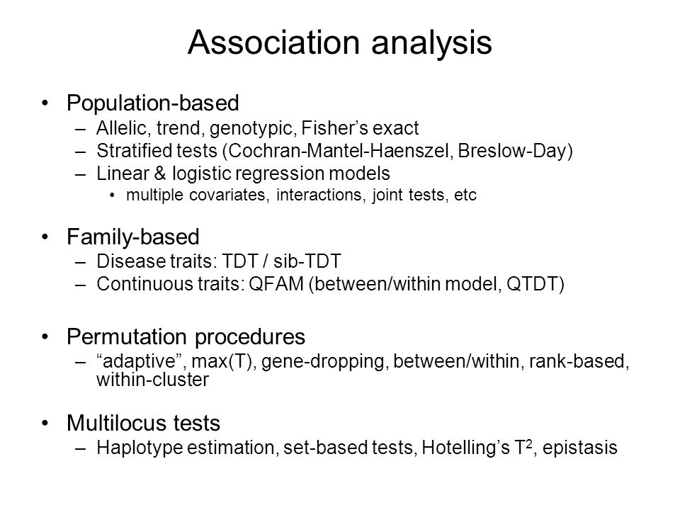 Association analysis Population-based Family-based