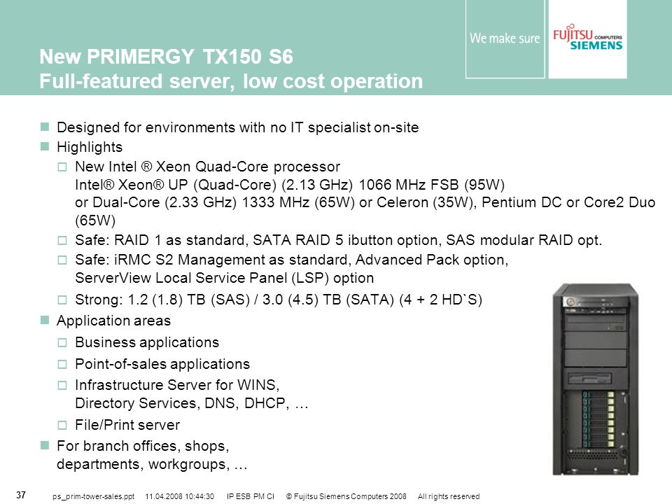New PRIMERGY TX150 S6 Full-featured server, low cost operation