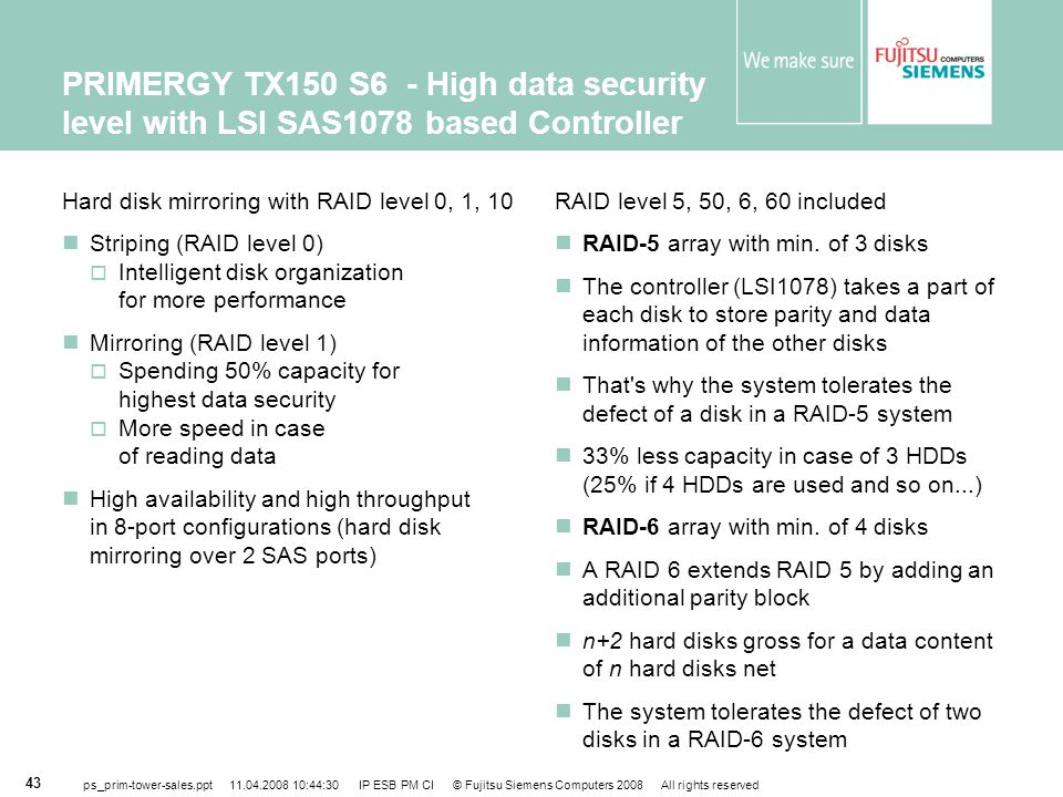 PRIMERGY TX150 S6 - High data security level with LSI SAS1078 based Controller