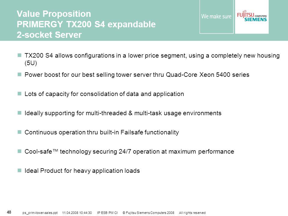 Value Proposition PRIMERGY TX200 S4 expandable 2-socket Server