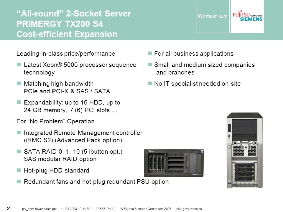 All-round 2-Socket Server PRIMERGY TX200 S4 Cost-efficient Expansion