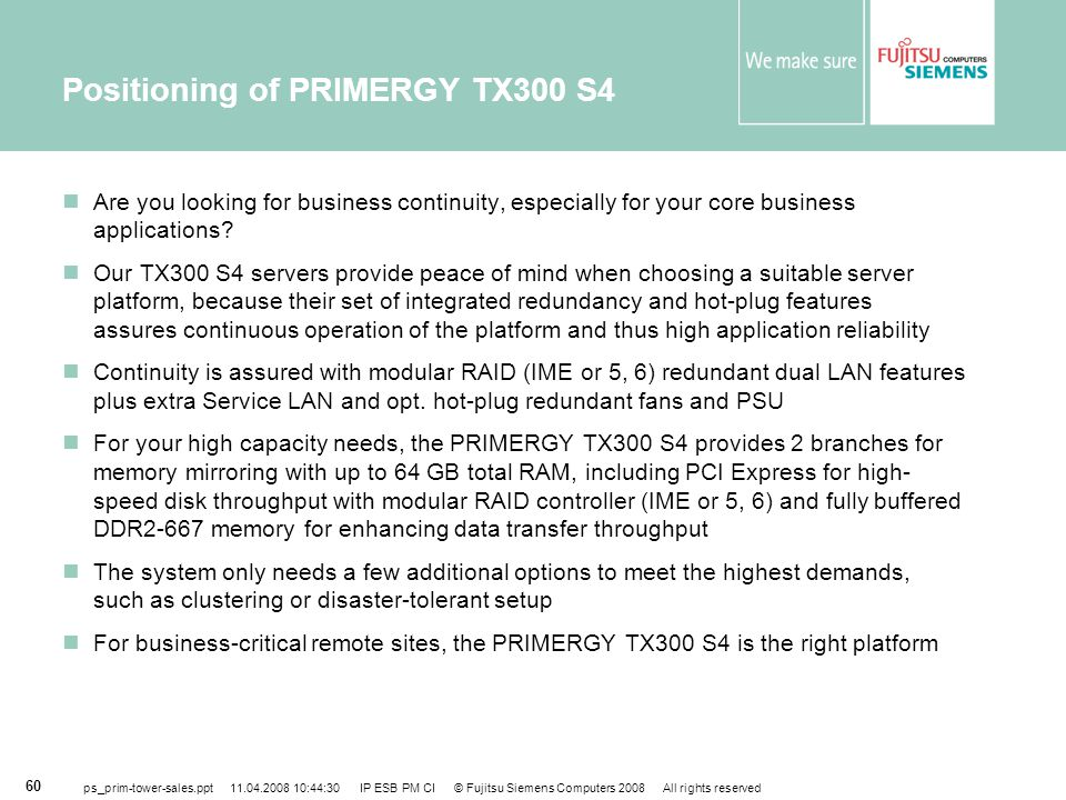Positioning of PRIMERGY TX300 S4