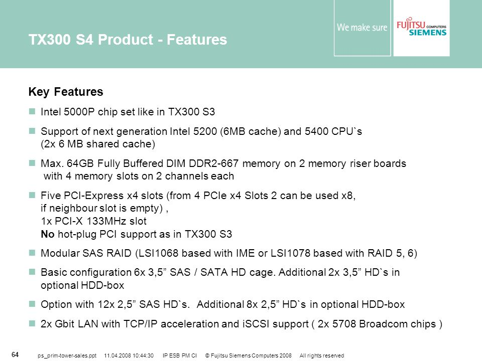 TX300 S4 Product - Features Key Features
