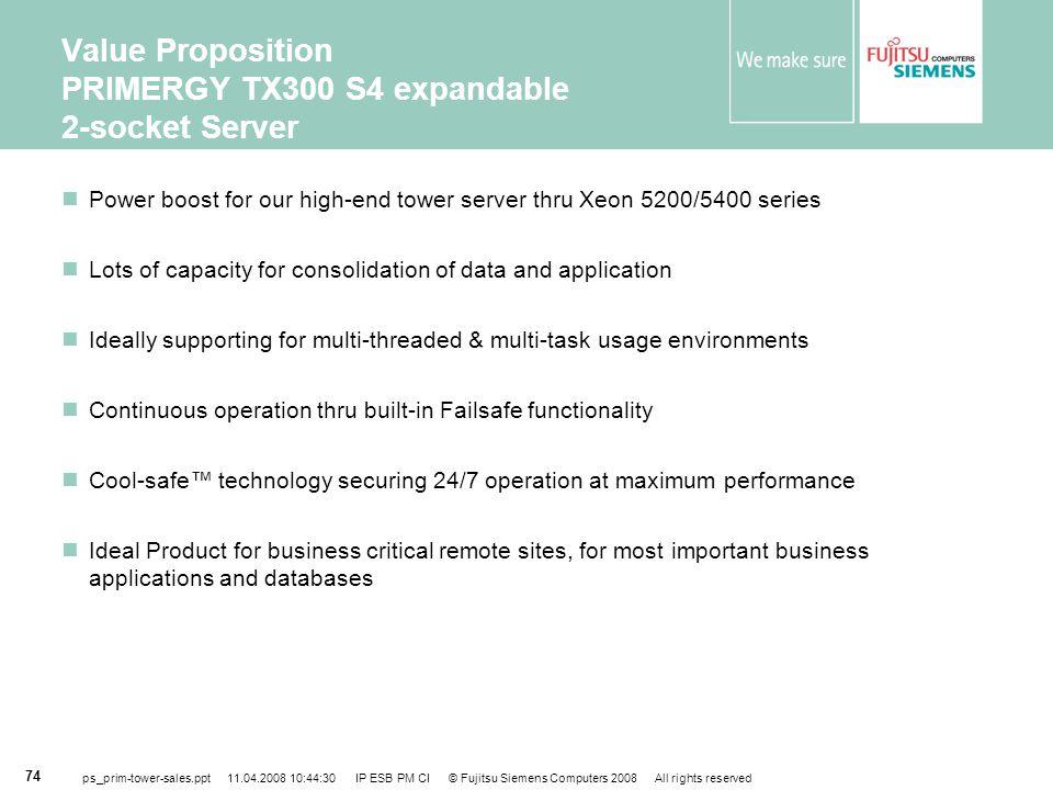 Value Proposition PRIMERGY TX300 S4 expandable 2-socket Server