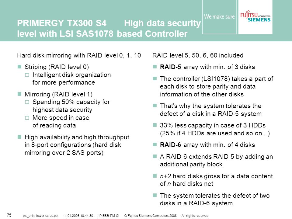 PRIMERGY TX300 S4 High data security level with LSI SAS1078 based Controller