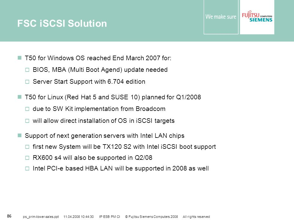 FSC iSCSI Solution T50 for Windows OS reached End March 2007 for: