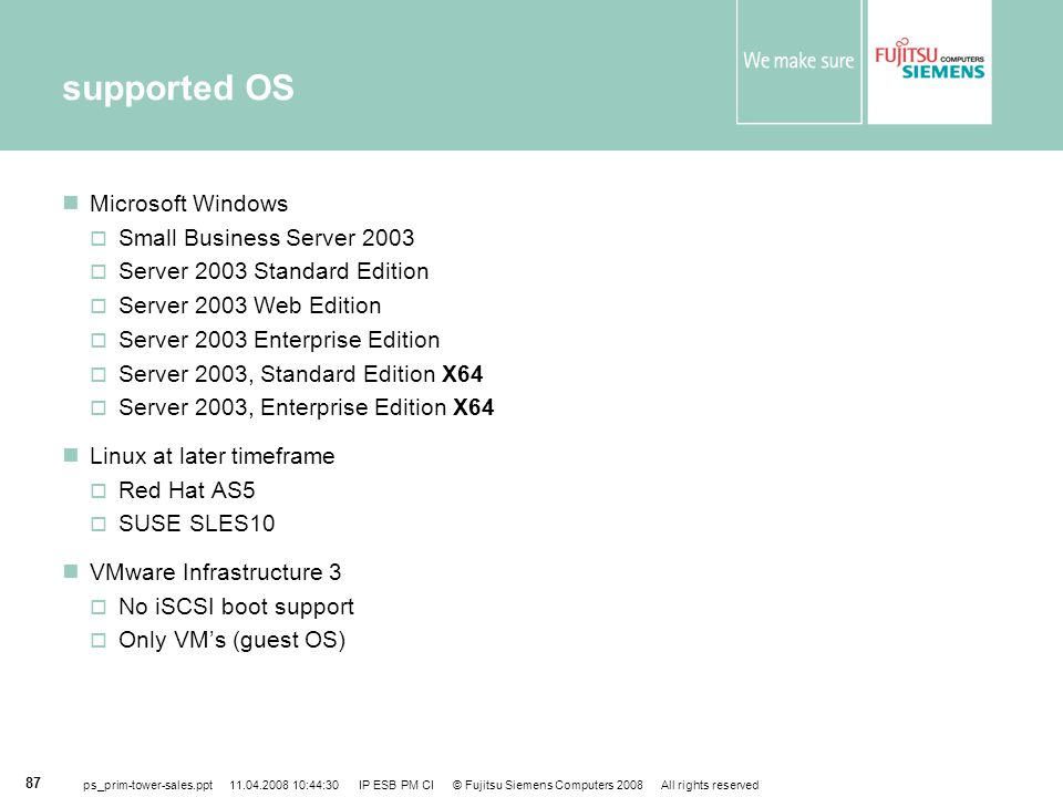 supported OS Microsoft Windows Small Business Server 2003