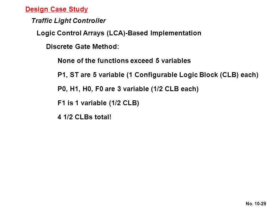 Design Case Study Traffic Light Controller. Logic Control Arrays (LCA)-Based Implementation. Discrete Gate Method: