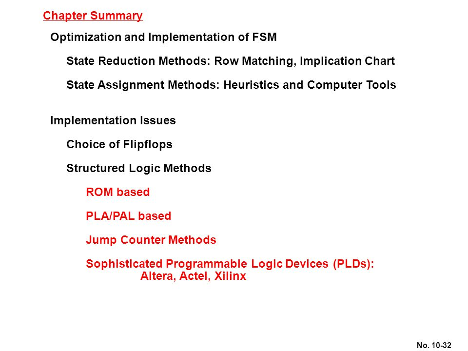 Chapter Summary Optimization and Implementation of FSM. State Reduction Methods: Row Matching, Implication Chart.