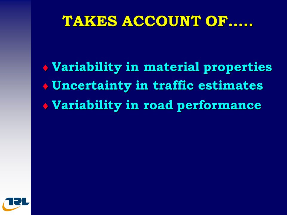 TAKES ACCOUNT OF….. Variability in material properties