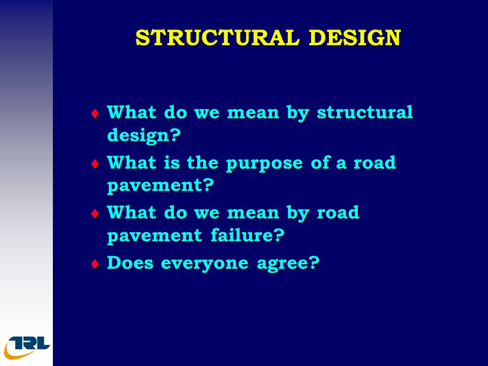 STRUCTURAL DESIGN What do we mean by structural design