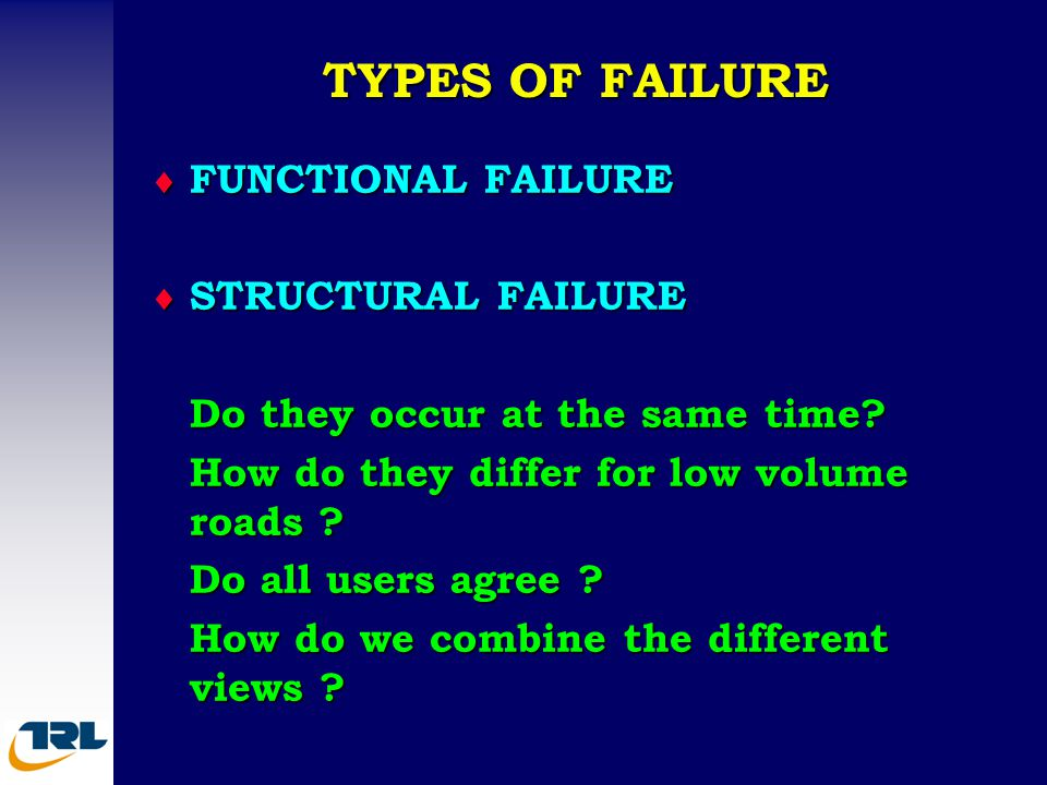 TYPES OF FAILURE FUNCTIONAL FAILURE STRUCTURAL FAILURE