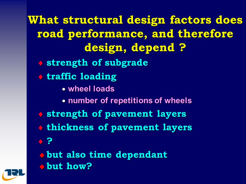 What structural design factors does road performance, and therefore design, depend
