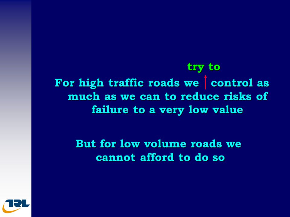 But for low volume roads we
