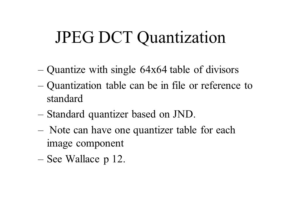 Jpeg dct quantization fdct of 8x8 blocks ppt video for Quantization table design revisited for image video coding