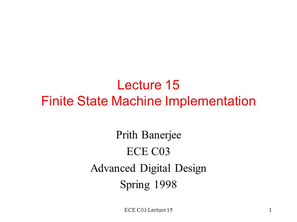 Lecture 15 Finite State Machine Implementation