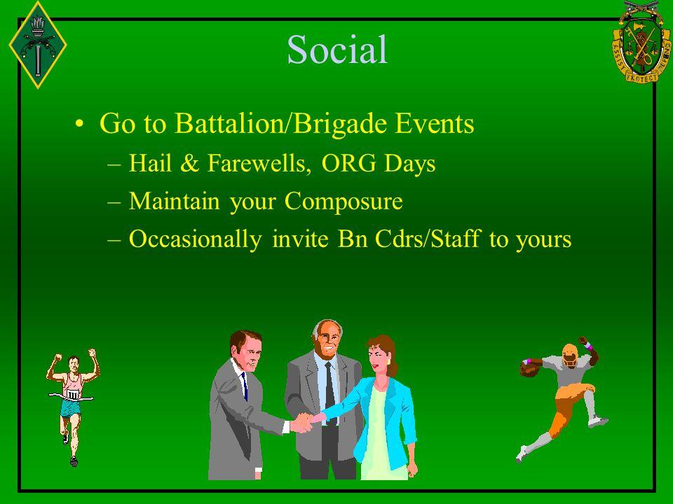 Social Go to Battalion/Brigade Events Hail & Farewells, ORG Days