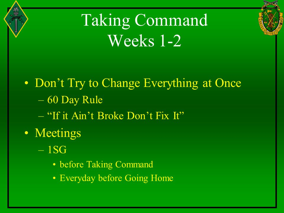 Taking Command Weeks 1-2 Don't Try to Change Everything at Once