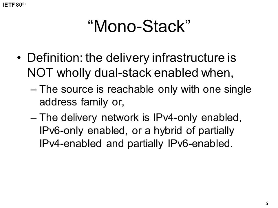 Mono-Stack Definition: the delivery infrastructure is NOT wholly dual-stack enabled when,