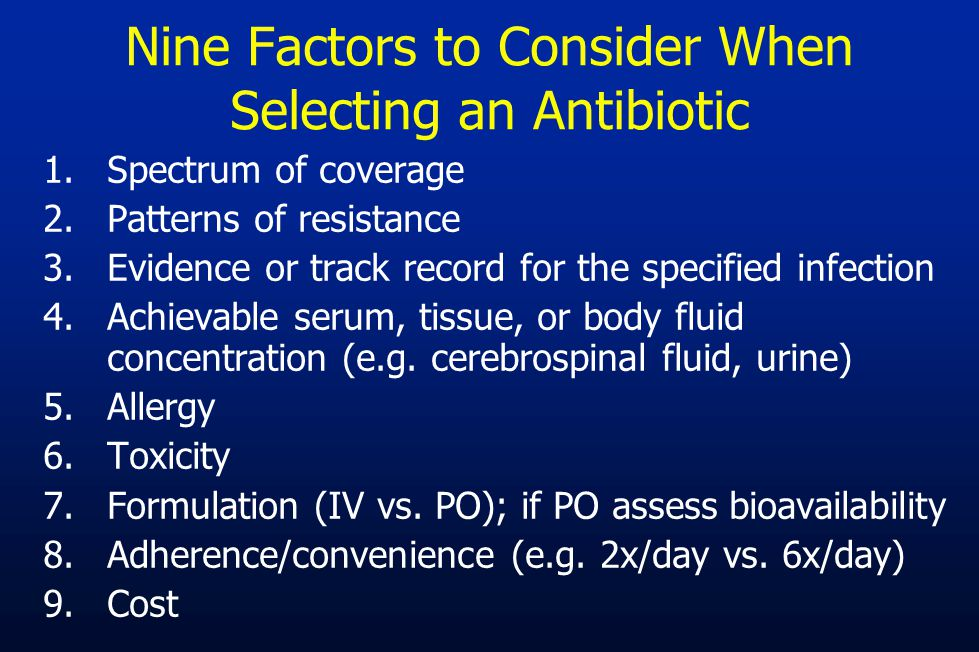 Nine Factors to Consider When Selecting an Antibiotic