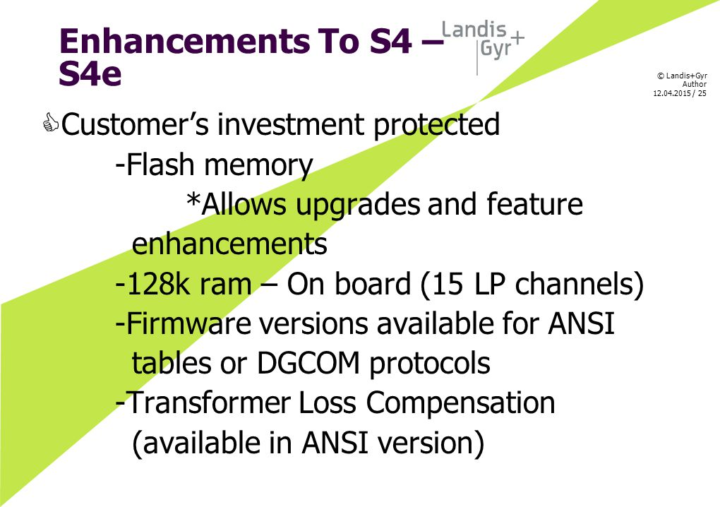 Enhancements To S4 – S4e Customer's investment protected -Flash memory