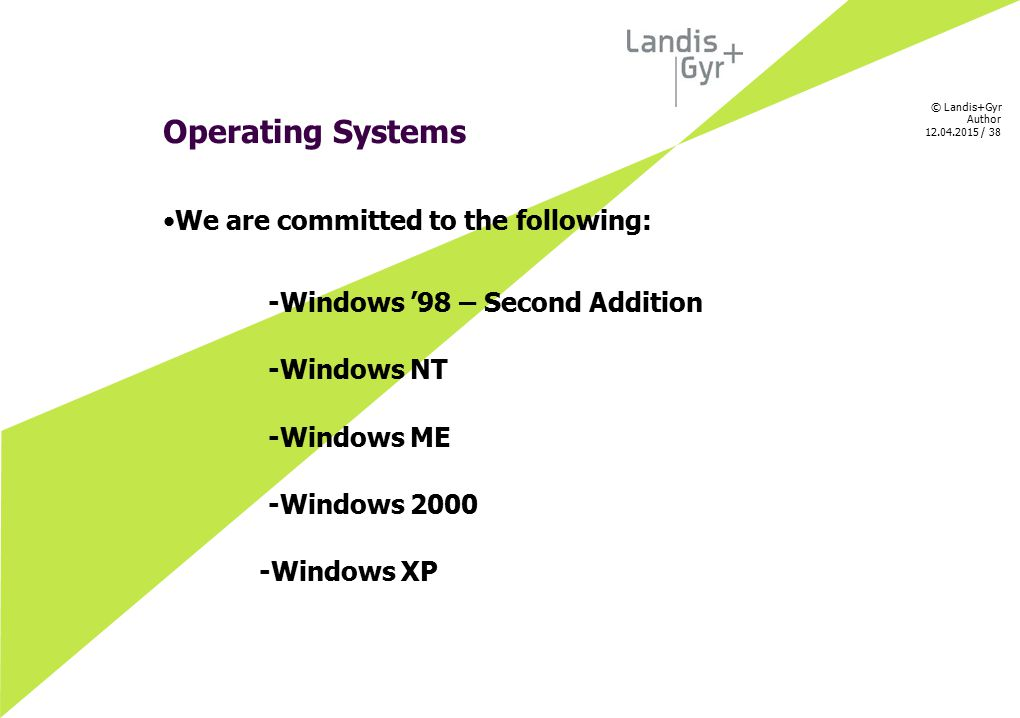 Operating Systems We are committed to the following:
