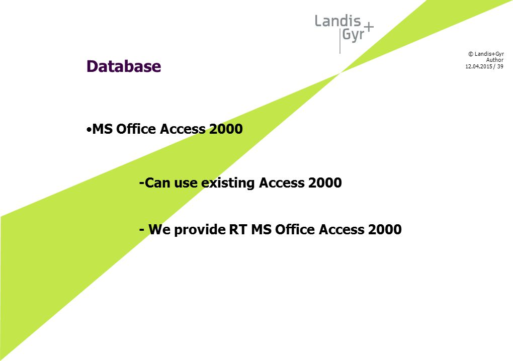 Database MS Office Access Can use existing Access 2000