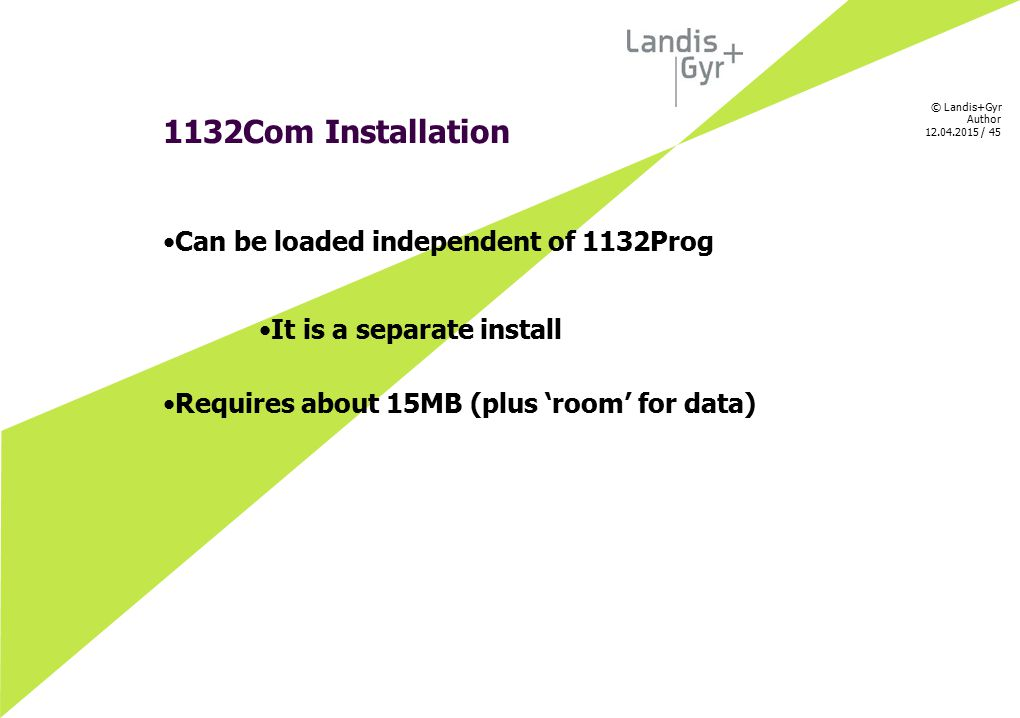 1132Com Installation Can be loaded independent of 1132Prog