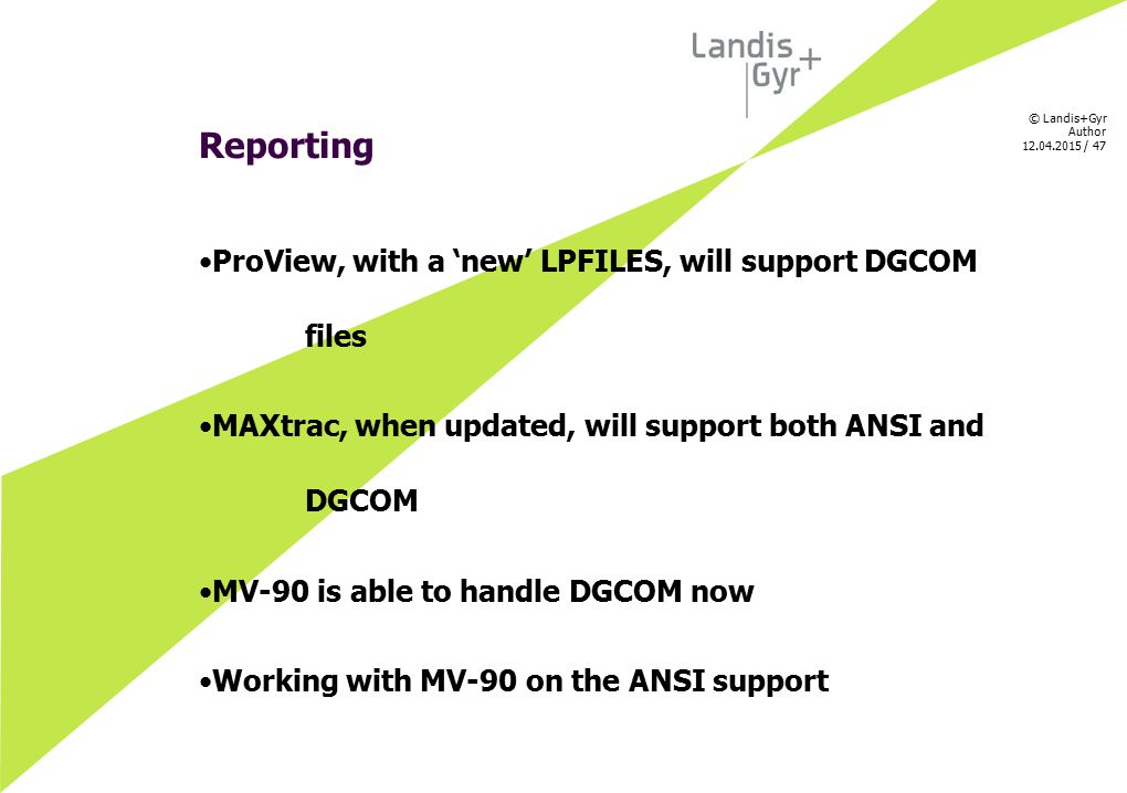 Reporting ProView, with a 'new' LPFILES, will support DGCOM files