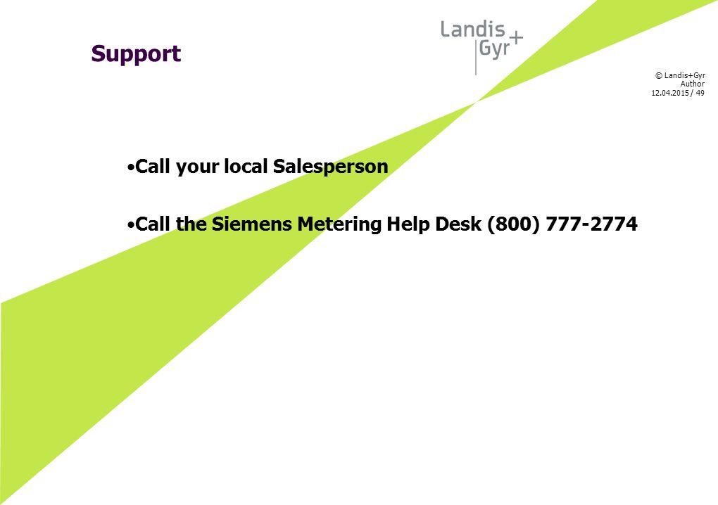 Support Call your local Salesperson