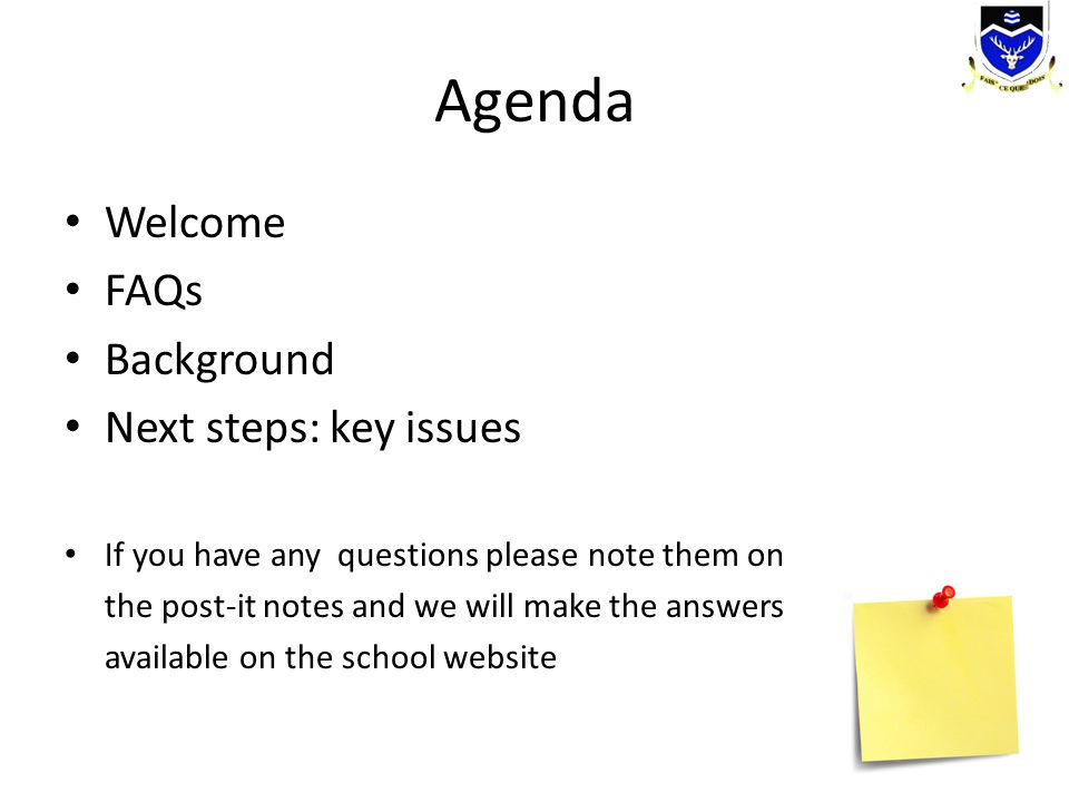 Agenda Welcome FAQs Background Next steps: key issues