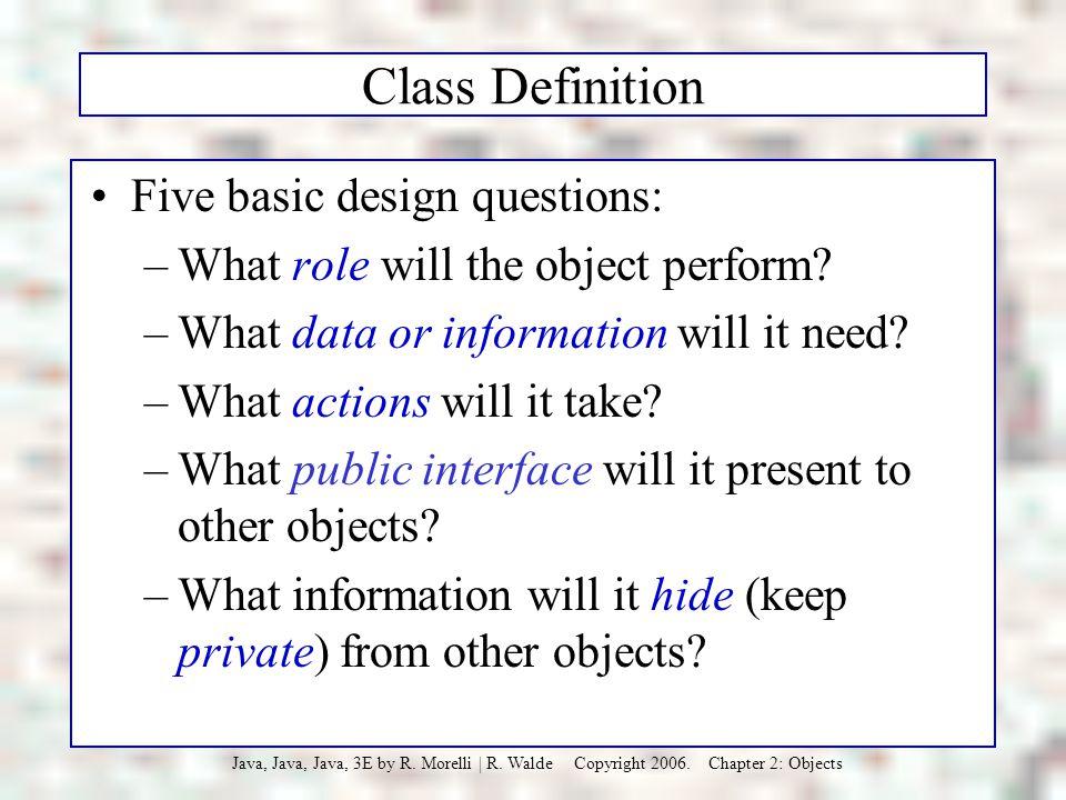Class Definition Five basic design questions: