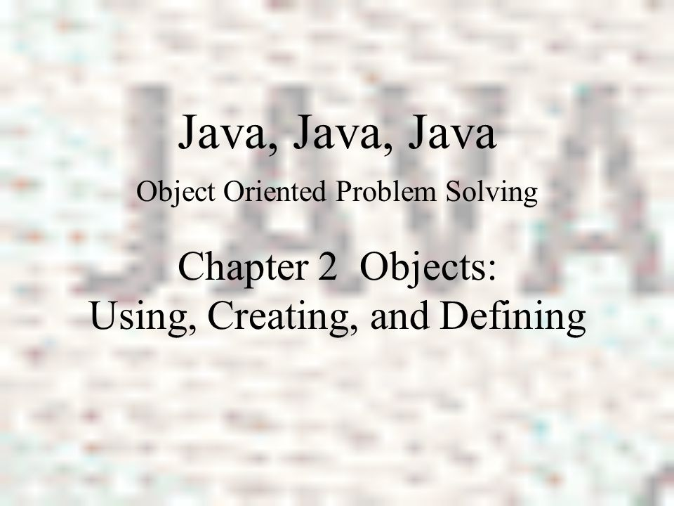 Java, Java, Java R. Morelli Object Oriented Problem Solving