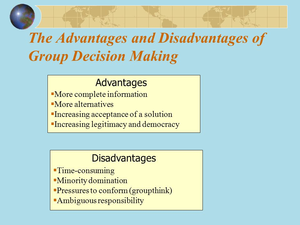 The Advantages and Disadvantages of Group Decision Making