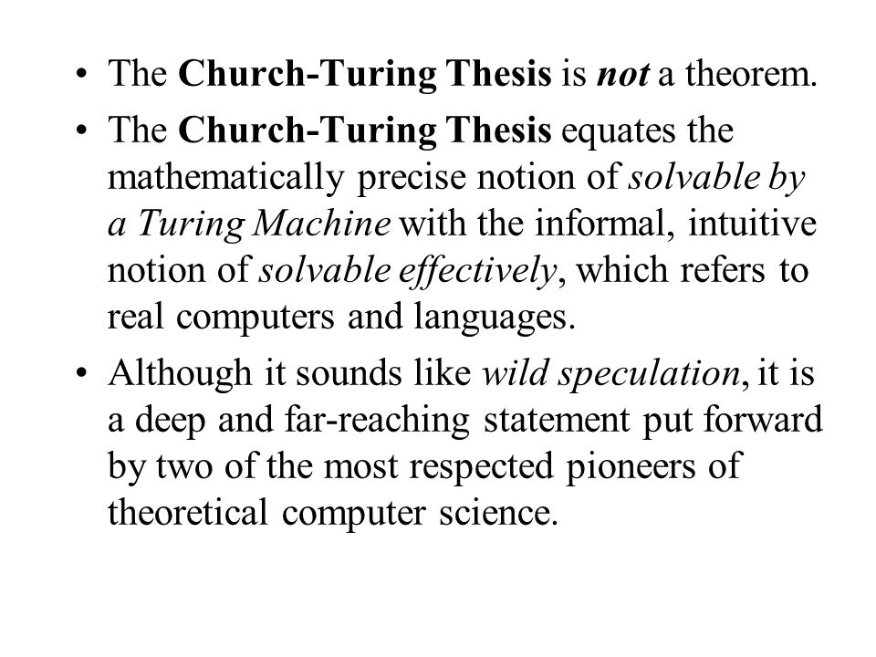 The Church-Turing Thesis is not a theorem.