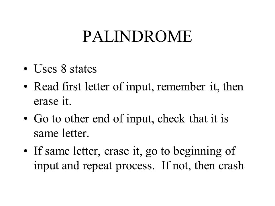 PALINDROME Uses 8 states