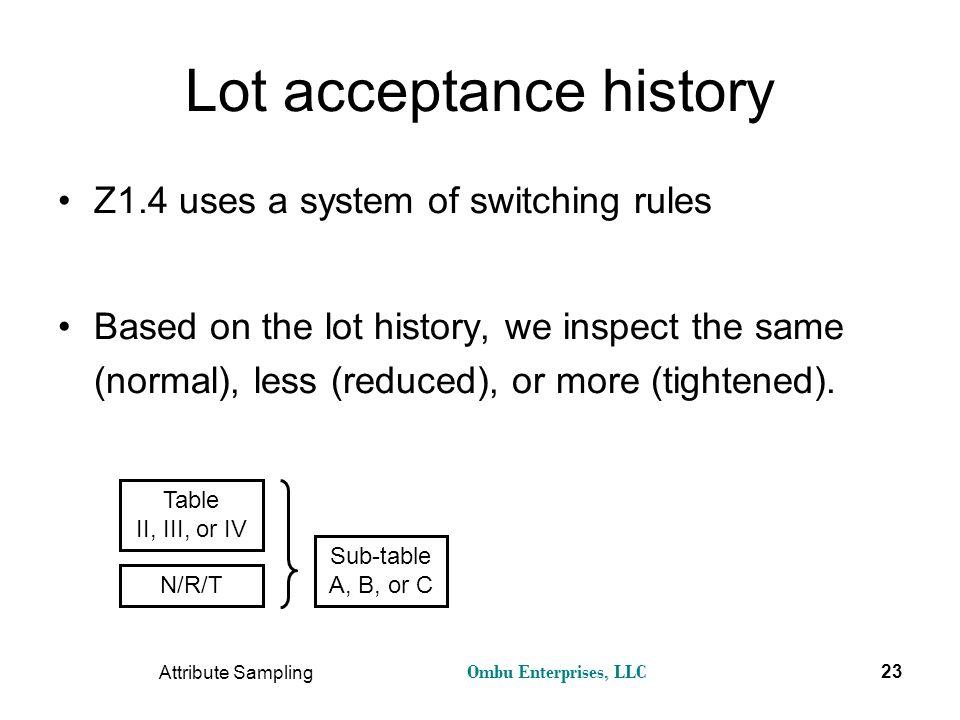 Lot acceptance history