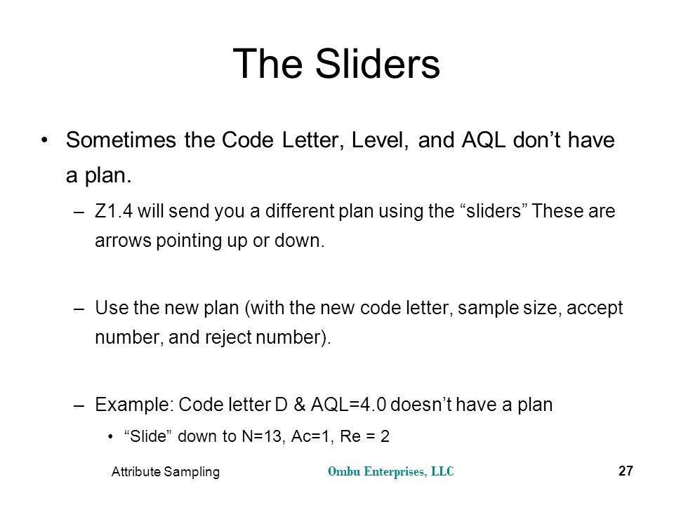 The Sliders Sometimes the Code Letter, Level, and AQL don't have a plan.