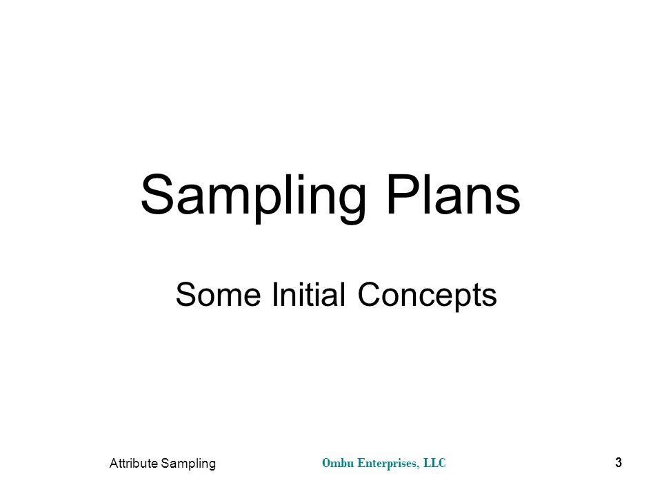 Sampling Plans Some Initial Concepts Attribute Sampling