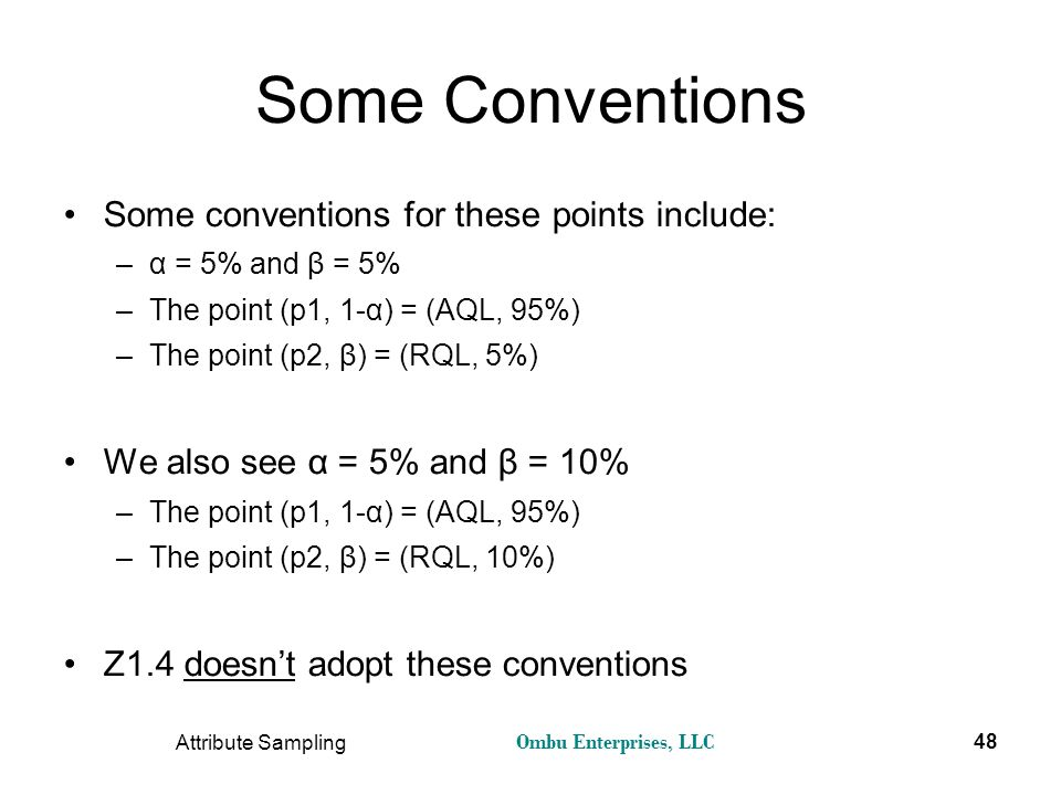Some Conventions Some conventions for these points include: