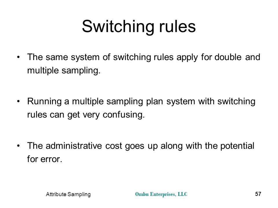 Switching rules The same system of switching rules apply for double and multiple sampling.
