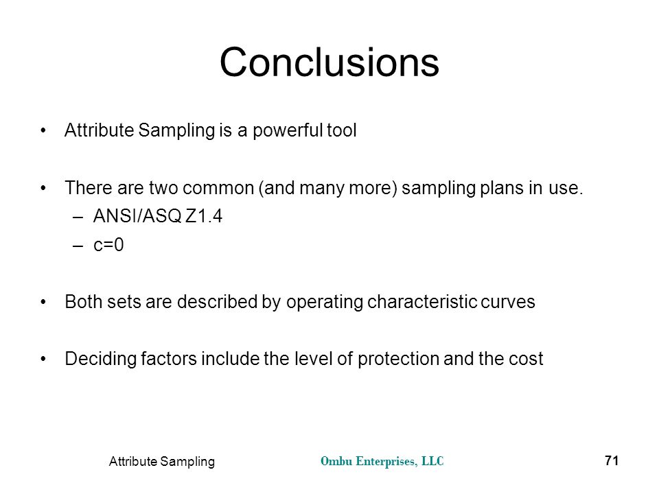 Conclusions Attribute Sampling is a powerful tool