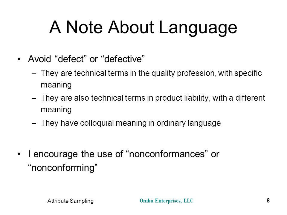 A Note About Language Avoid defect or defective